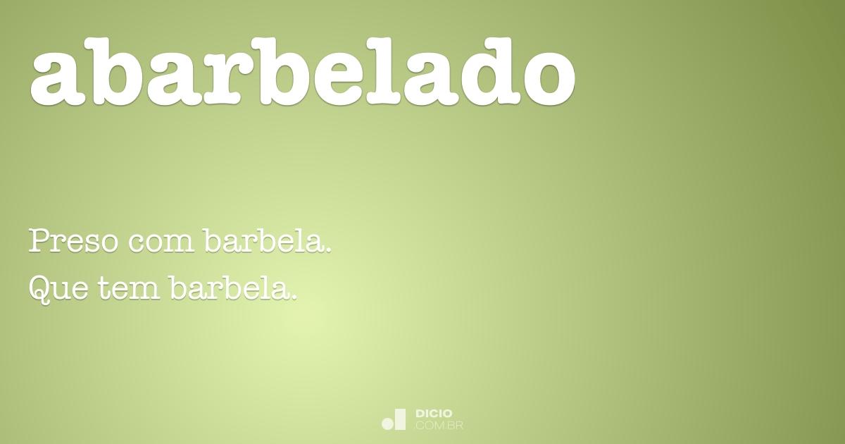 Abarbelado - Dicio 6b343c8a9f6