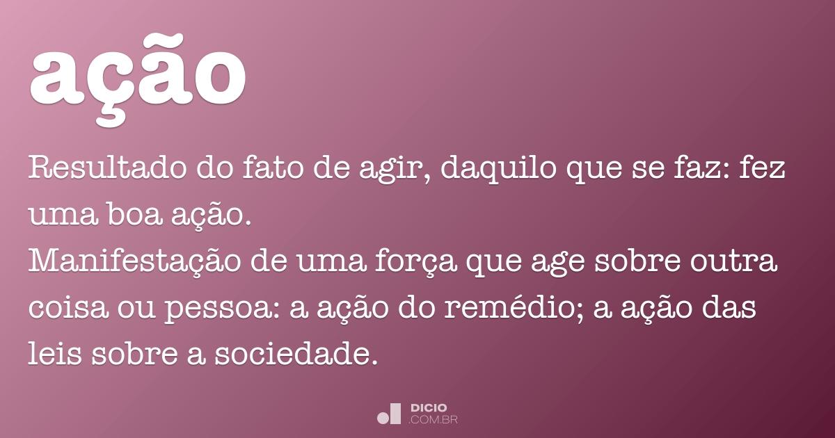 Ação Dicio Dicionário Online De Português
