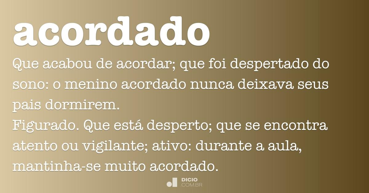 Acordado - Dicio, Dicionário Online de Português