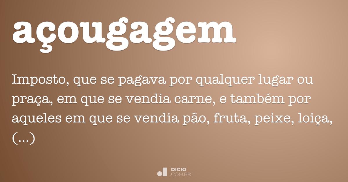 Açougagem - Dicionário Online de Português