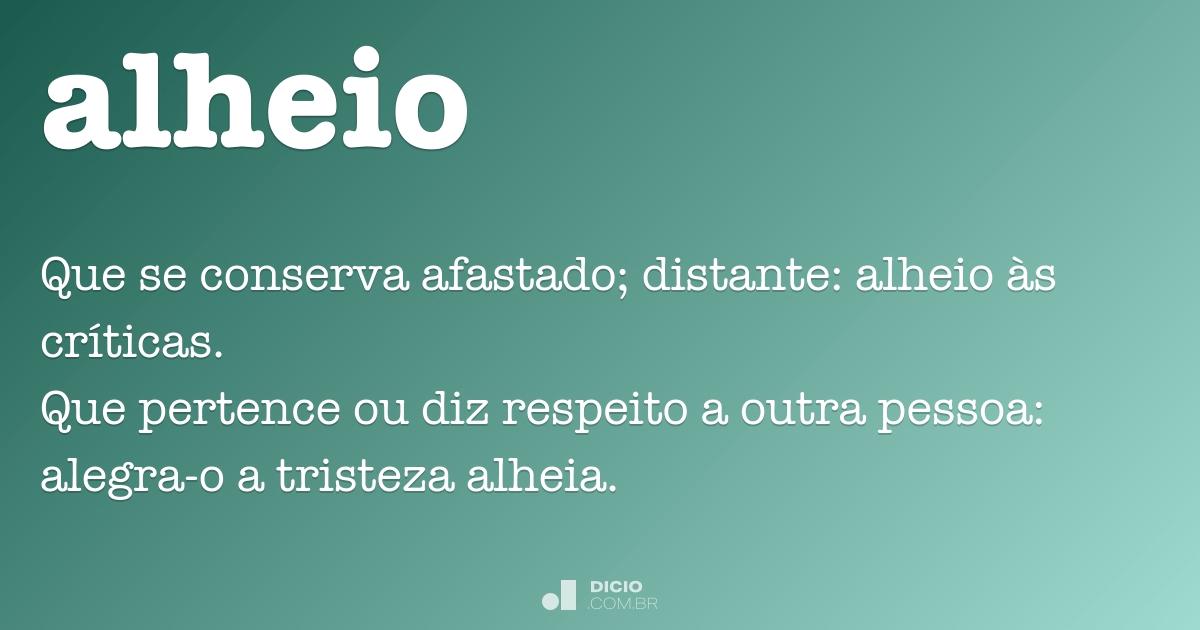 Alheio Dicio Dicionário Online De Português