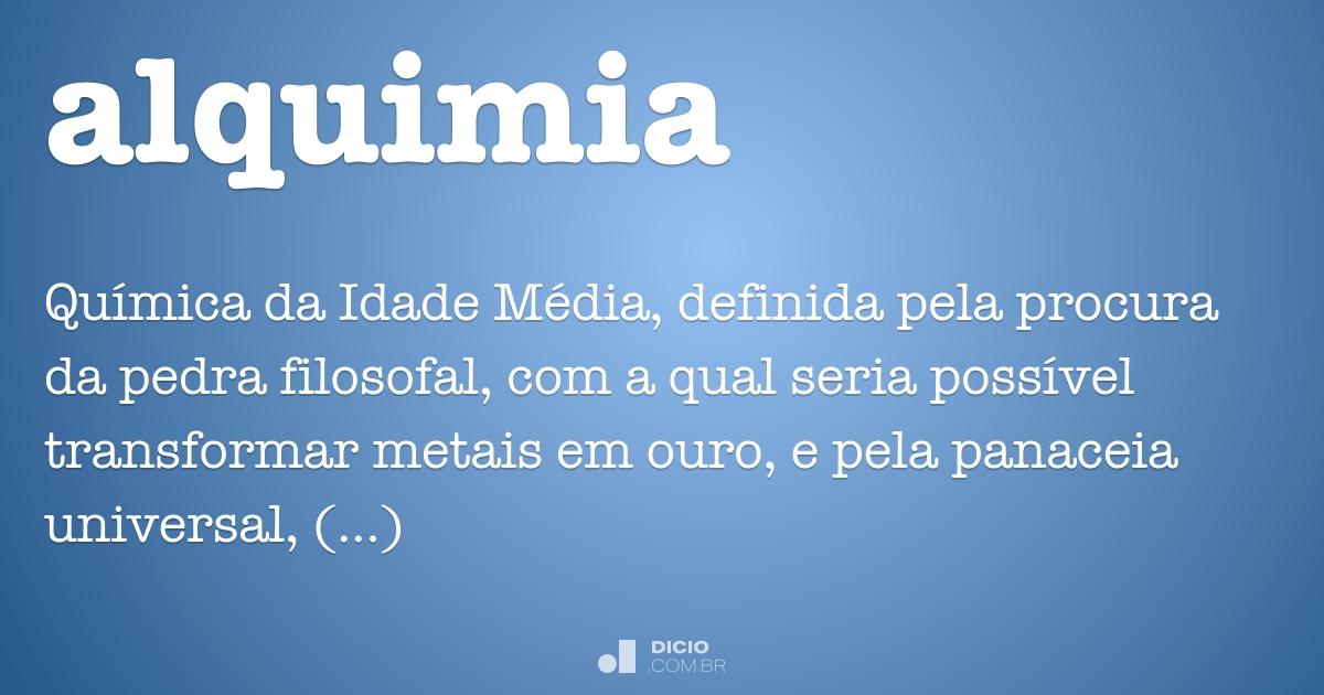 Alquimia - Dicio, Dicionário Online de Português