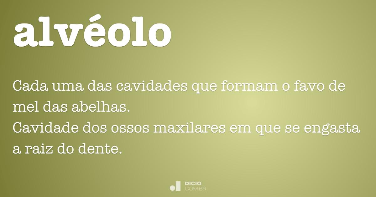 Alvéolo - Dicio, Dicionário Online de Português