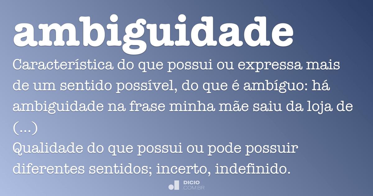 Ambiguidade - Dicio, Dicionário Online de Português
