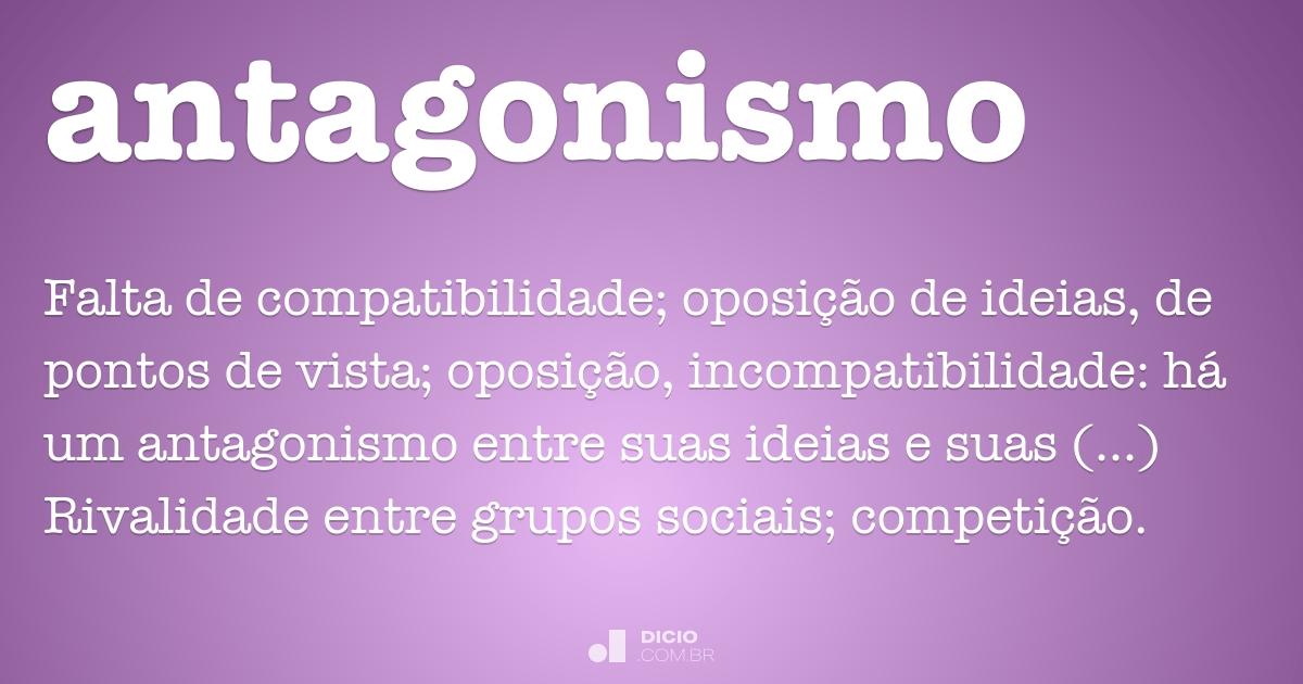 Antagonismo - Dicio, Dicionário Online de Português