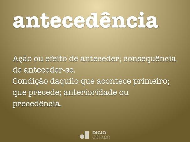anteced�ncia