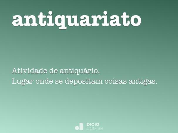 Antiquariato - Dicionário Online de Português