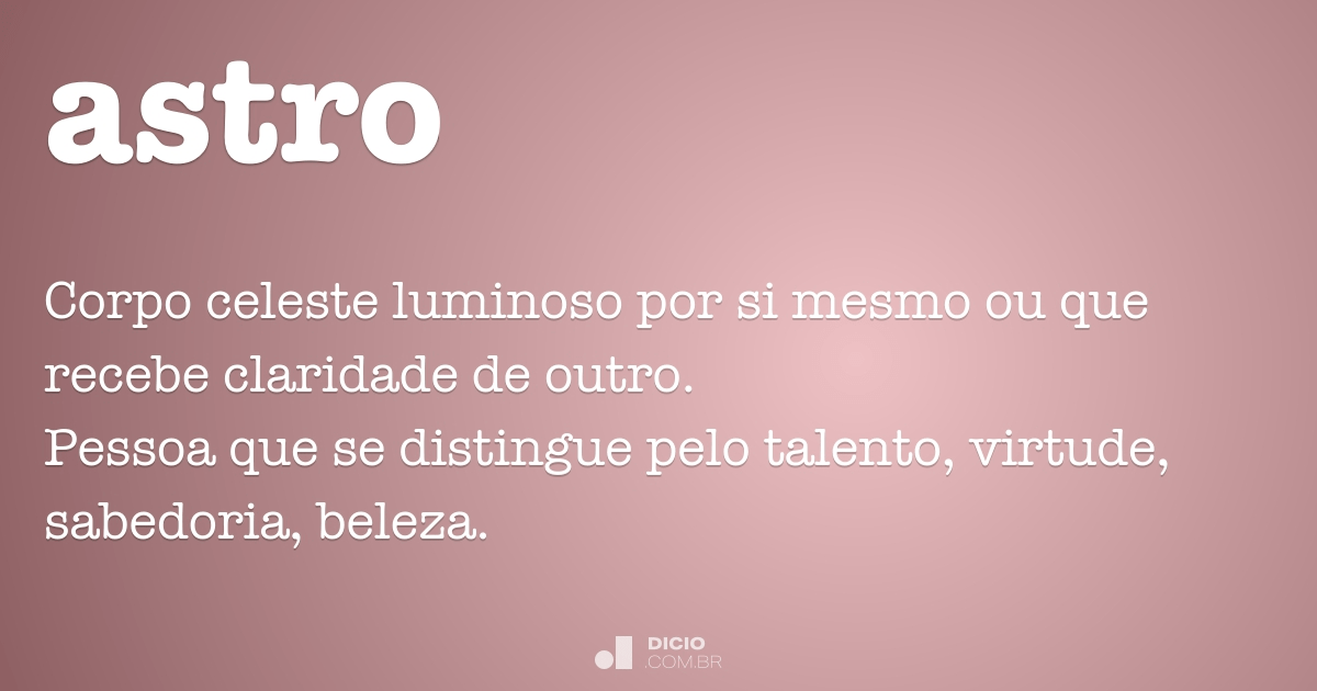 Astro - Dicio, Dicionário Online de Português