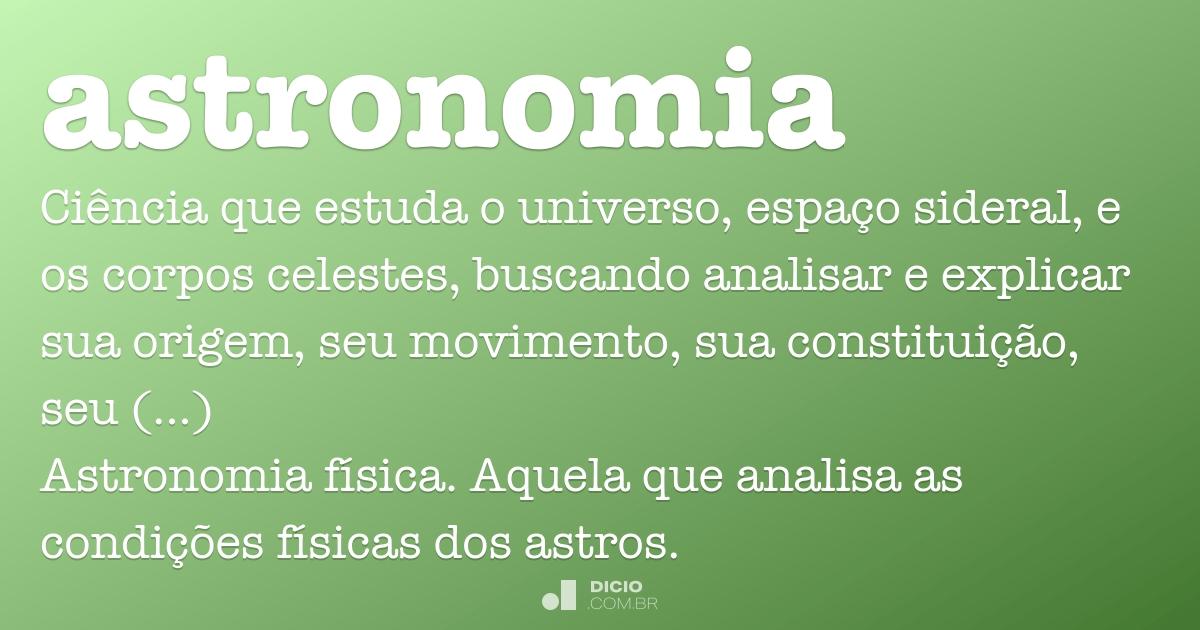 Astronomia   Dicio, Dicionário Online de Português