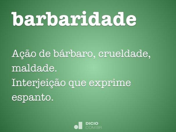 barbaridade
