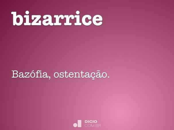 bizarrice