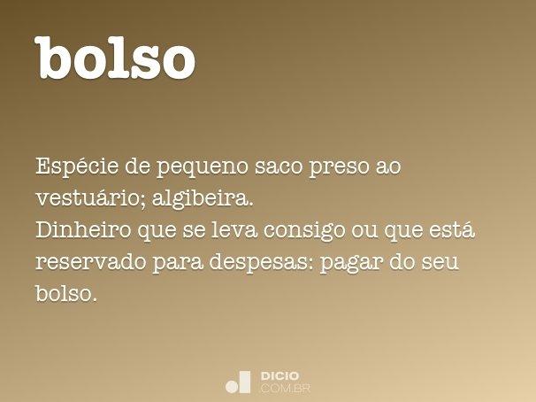 2a708376 Bolso - Dicio, Dicionário Online de Português