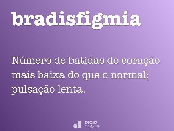 bradisfigmia