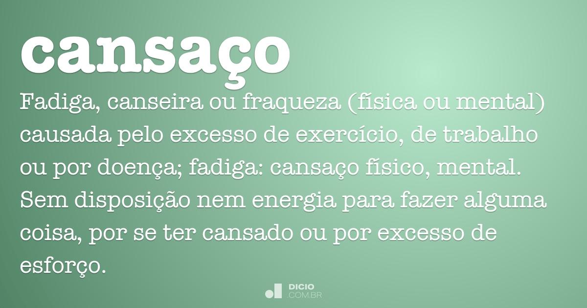 Cansaço - Dicio, Dicionário Online de Português