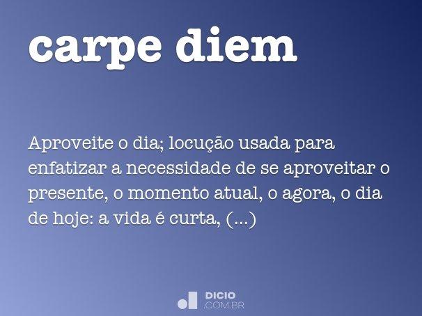 Carpe diem dicionrio online de portugus outras informaes sobre a palavra altavistaventures Image collections
