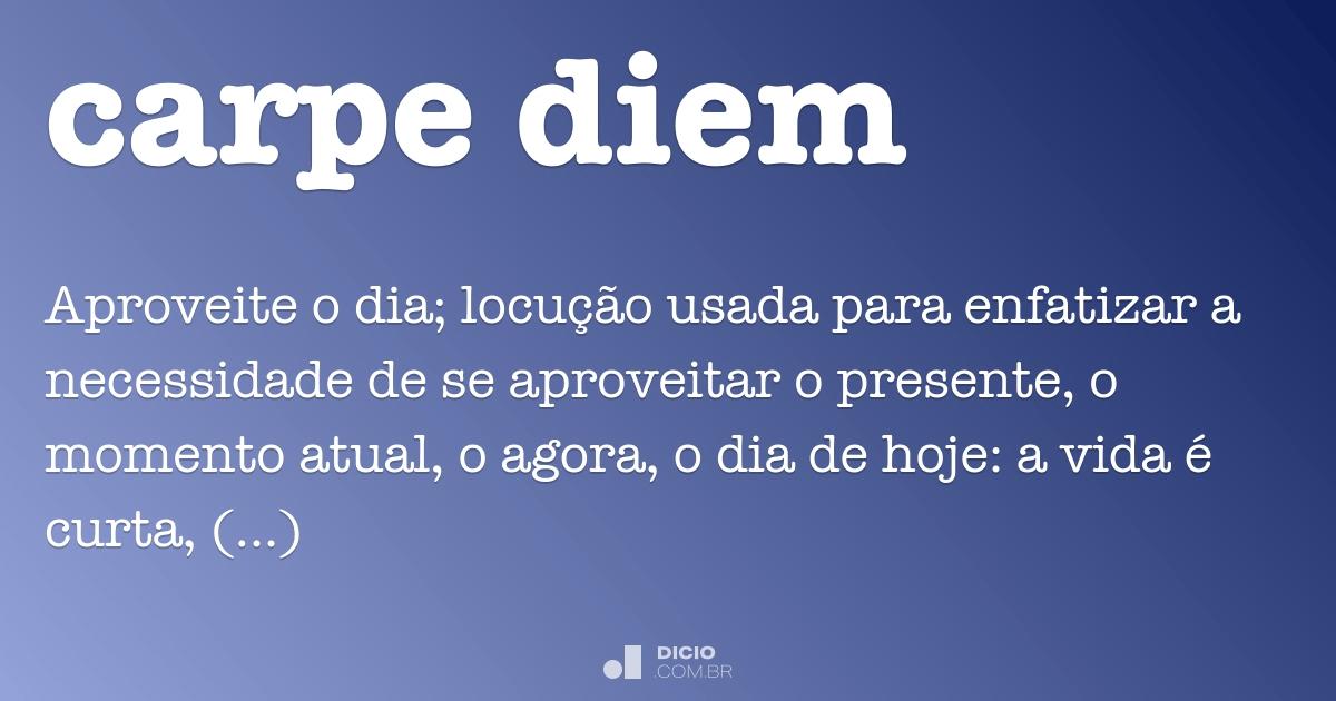 Carpe Diem Dicio Dicionário Online De Português