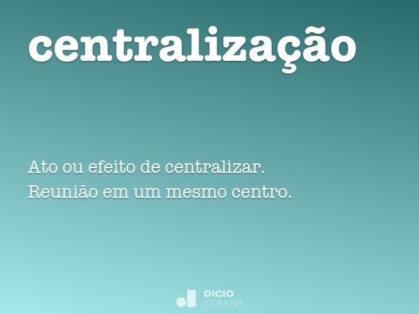 centraliza��o