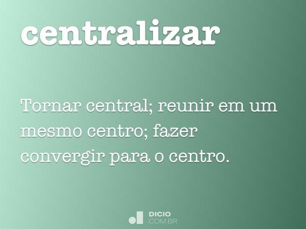 centralizar
