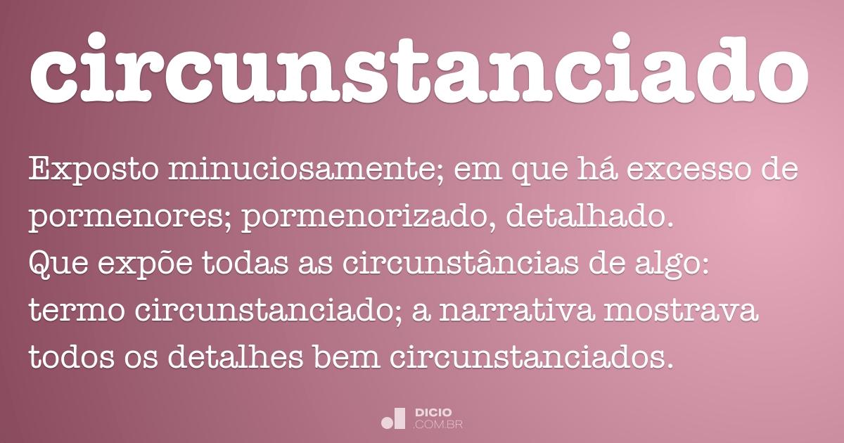 circunstanciado dicio dicionrio online de portugus