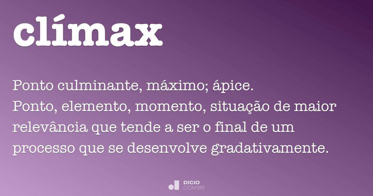 Clímax - Dicio, Dicionário Online de Português