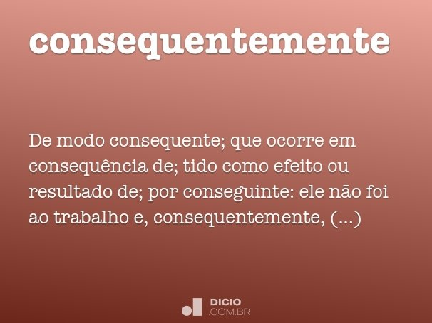 consequentemente