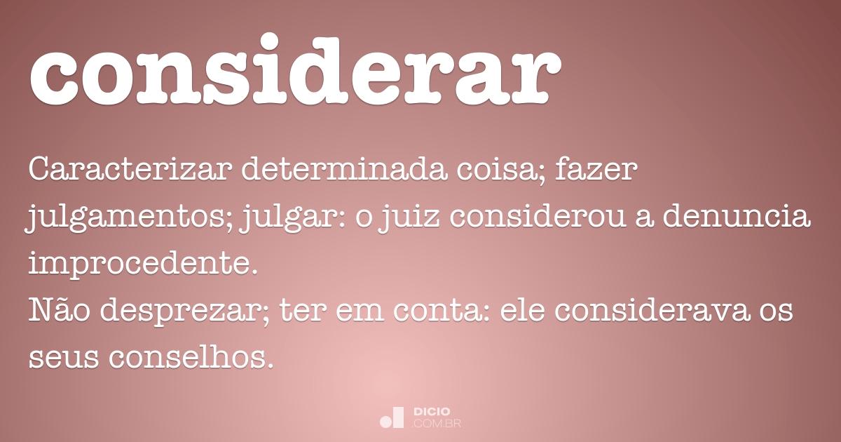 Considerar - Dicio, Dicionário Online de Português - photo#9