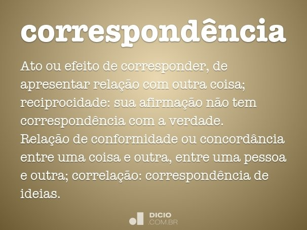 c47727705ba2b7 Correspondência - Dicio, Dicionário Online de Português
