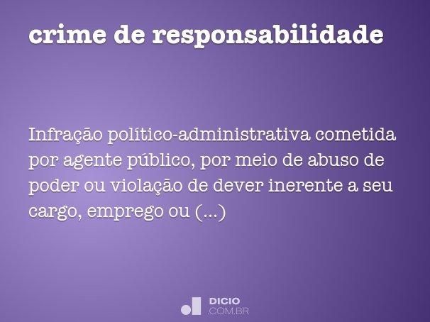 Crime de responsabilidade!