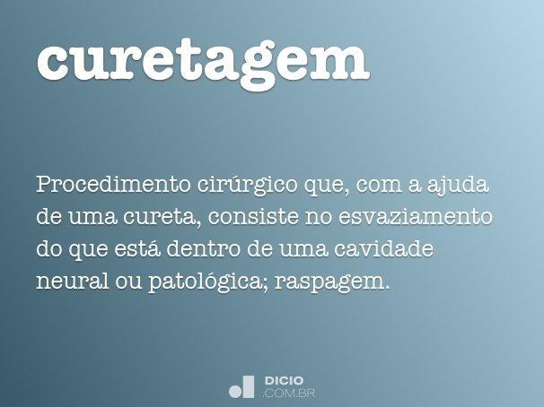 Curetagem - Dicio, Dicionário Online de Português