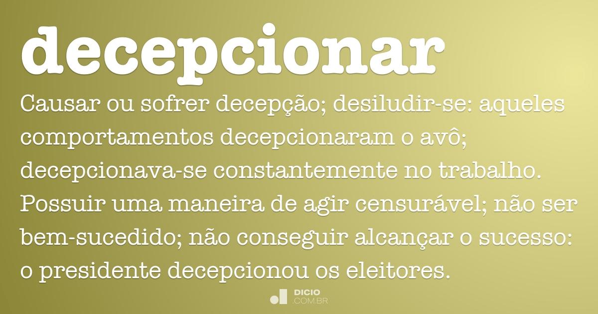Decepcionar Dicio Dicionário Online De Português