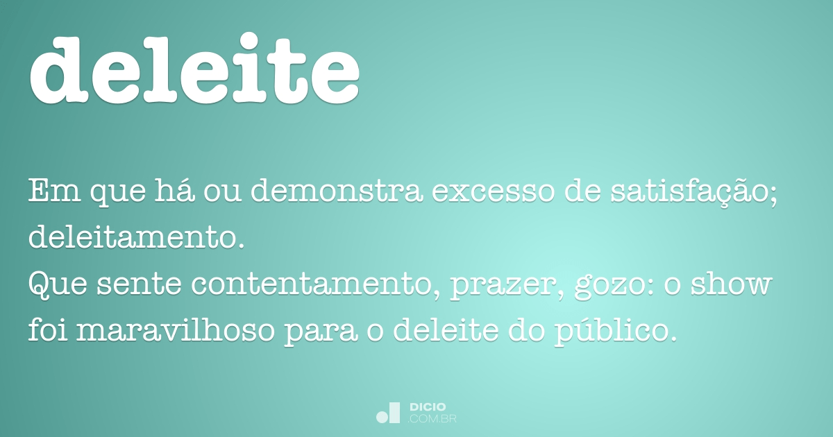 Deleite - Dicio, Dicionário Online de Português