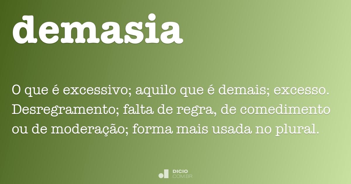 Demasia Dicio Dicionário Online De Português