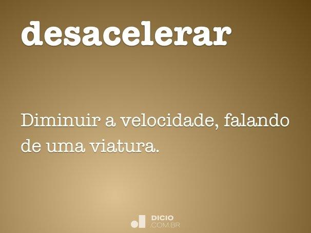 desacelerar