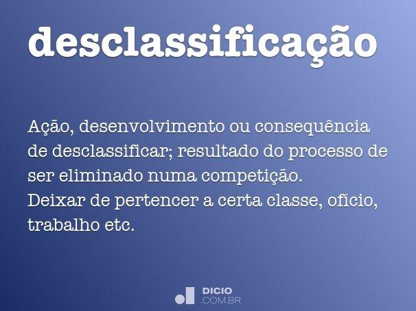 desclassifica��o
