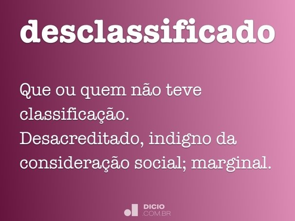 desclassificado