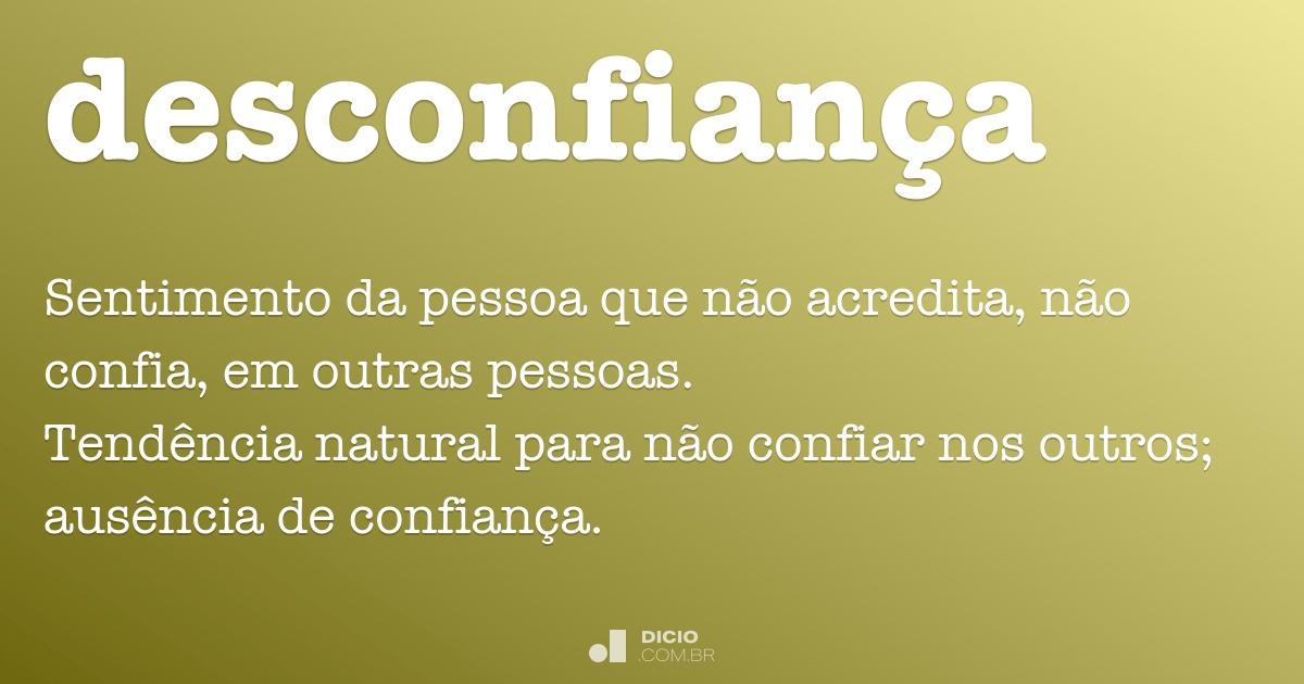 Desconfiança Dicio Dicionário Online De Português