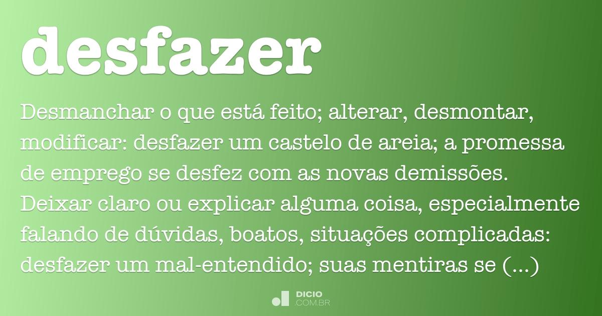 Desfazer Dicio Dicionário Online De Português