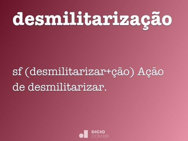 desmilitariza��o