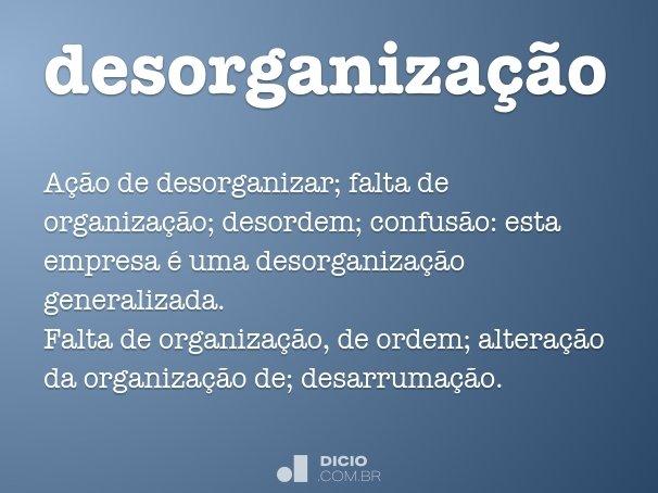 desorganiza��o