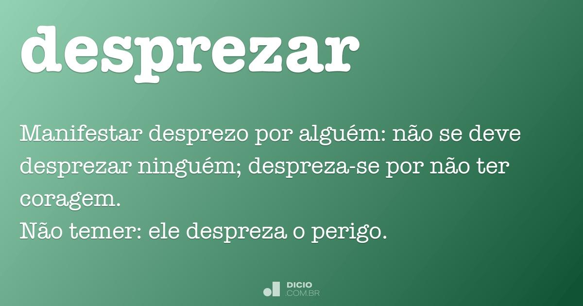Desprezar Dicio Dicionário Online De Português