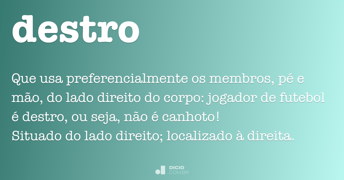 Destro - Dicionário Online de Português