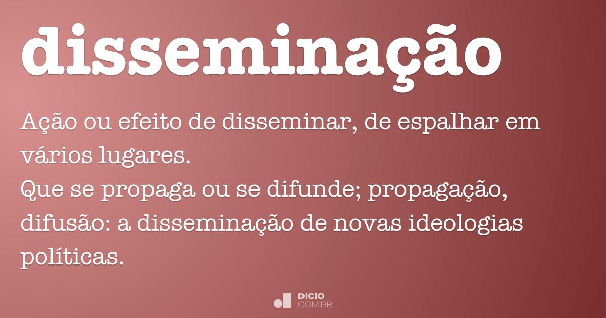 Disseminação - Dicio, Dicionário Online de Português