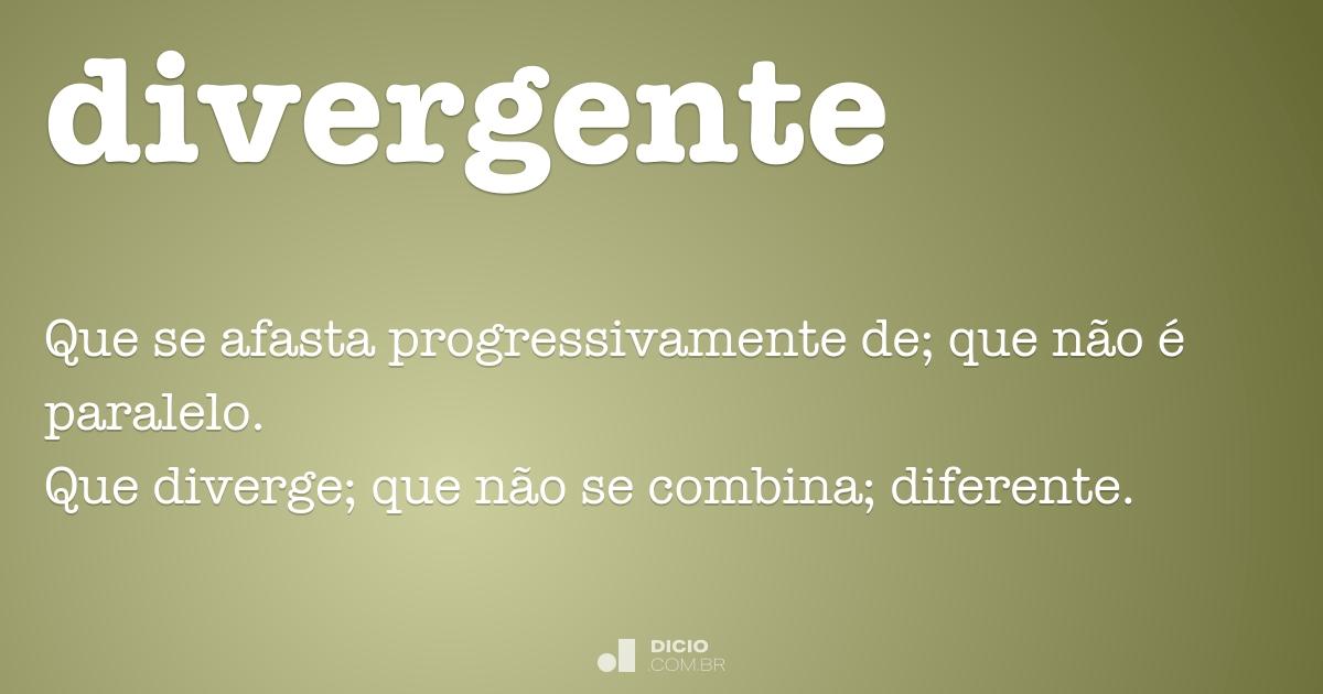 Divergente - Dicio, Dicionário Online de Português