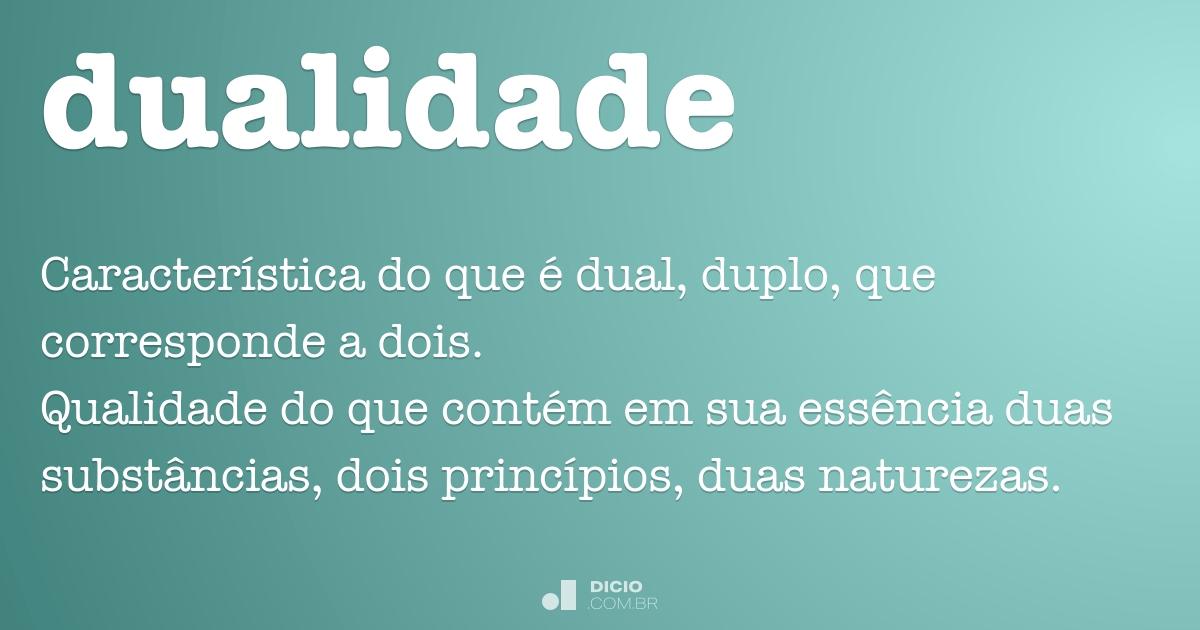 Dualidade - Dicio, Dicionário Online de Português