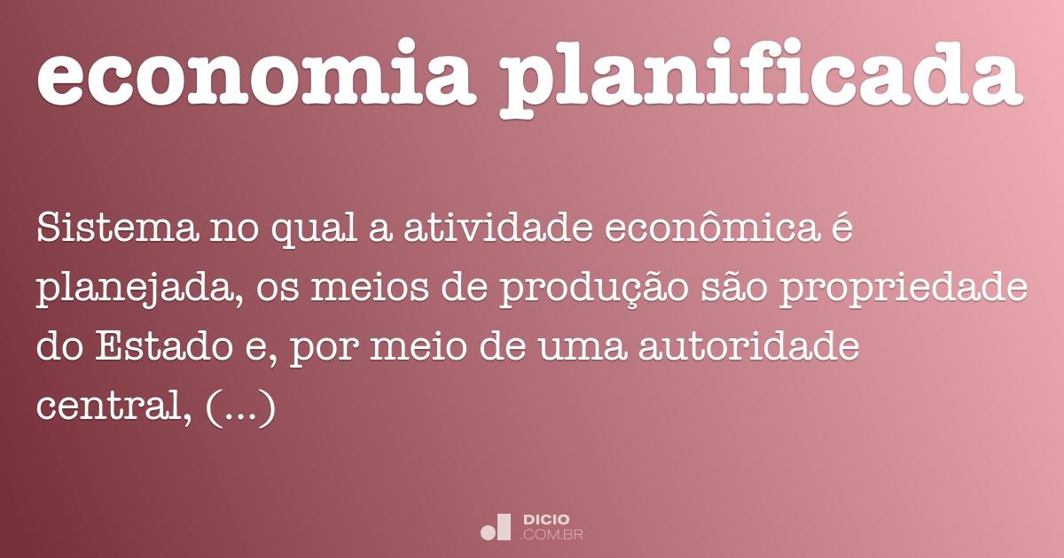 Economia Planificada Dicio Dicion U00e1rio Online De Portugu U00eas