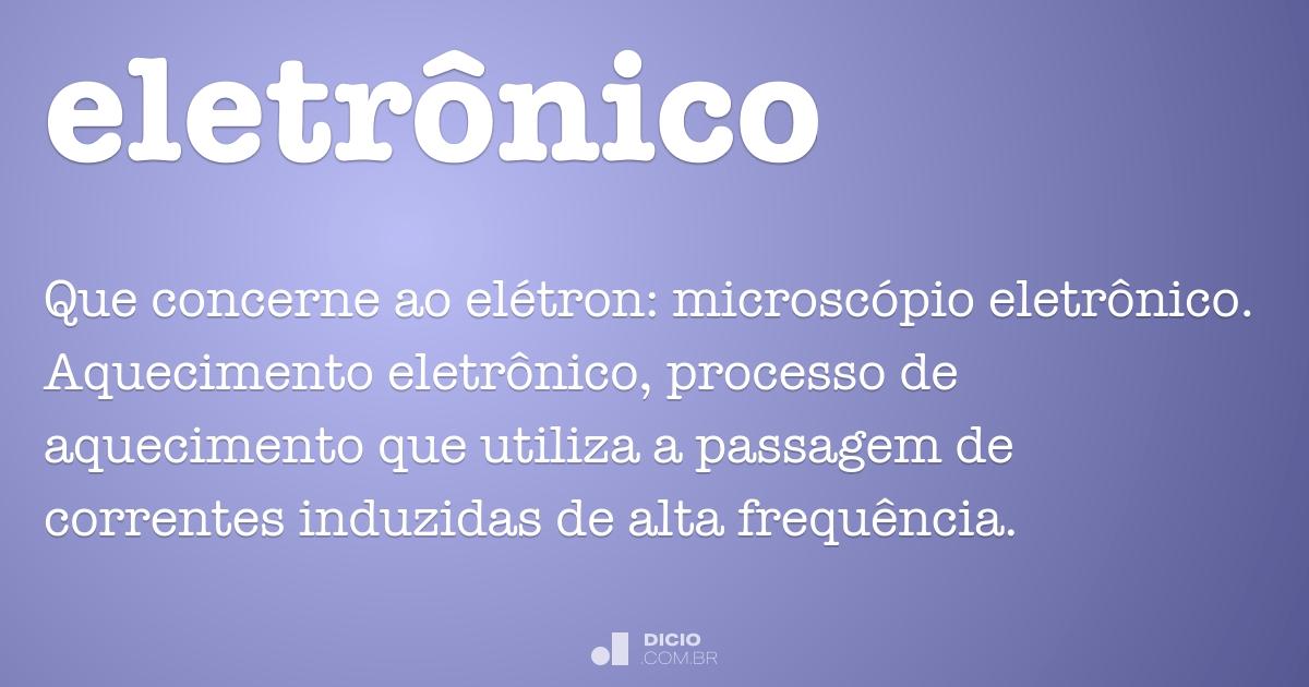 8b9f135e6d262 Eletrônico - Dicio, Dicionário Online de Português