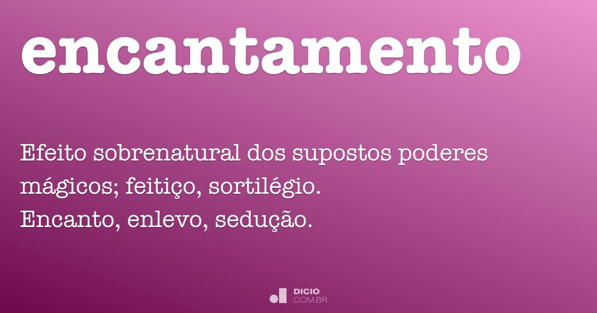 Encantamento dicion rio online de portugu s - Sinonimos de encantar ...