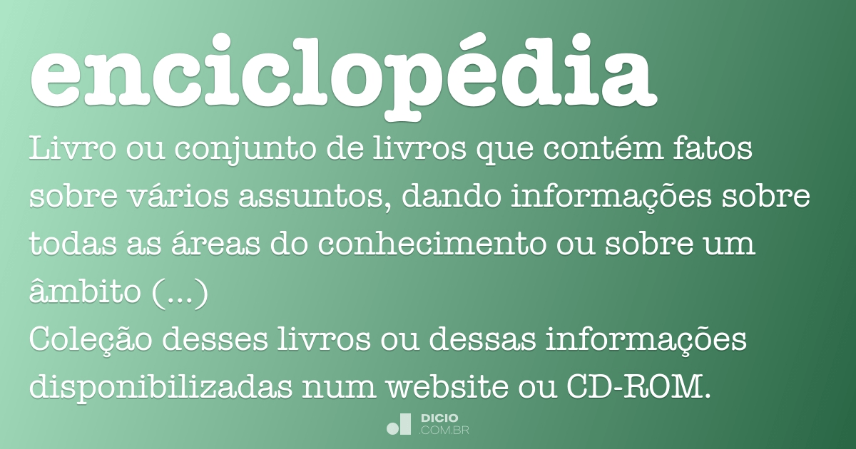 Enciclopédia - Dicio, Dicionário Online de Português