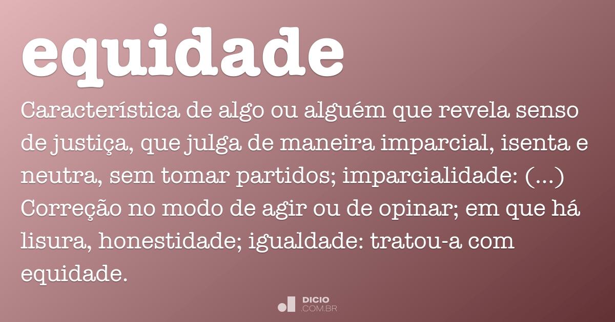 Equidade - Dicio, Dicionário Online de Português