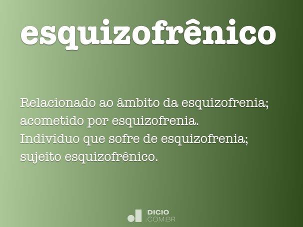 esquizofr�nico